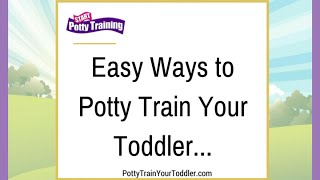 Easy Ways to Potty Train Your Toddler