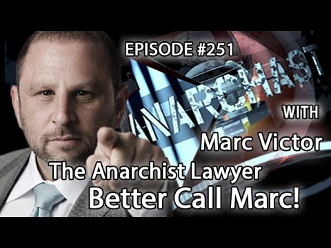 Anarchast Ep. 251 Marc Victor: The Anarchist Lawyer - Better Call Marc!