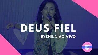 Eyshila - Deus Fiel - Ao Vivo | 27.10.2018 #DeusFiel