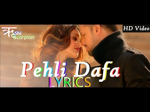 Atif Aslam - Pehli Dafa Song Lyrics | Ileana D'Cruz | T Series