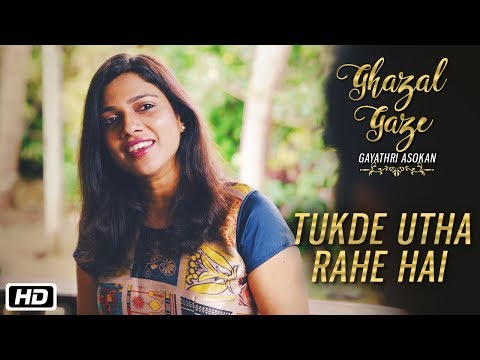 Tukde Utha Rahe Hai | Official Music Video | Ghazal Gaze | Gayathri Asokan