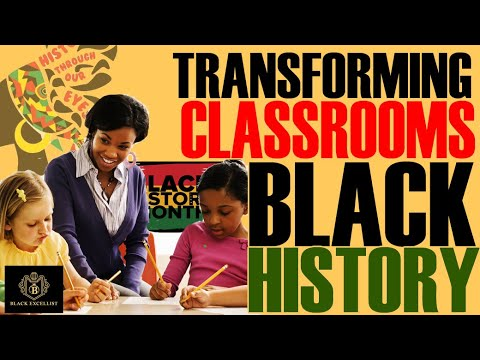 Black Excellist:  How to Transform the Classroom with Black History: A Teacher's Guide