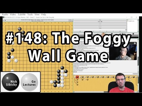 Nick Sibicky Go Lecture #148 - The Foggy Wall Game