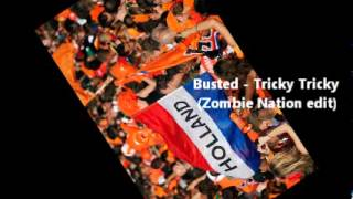 Busted - Tricky Tricky (Zombie Nation edit)