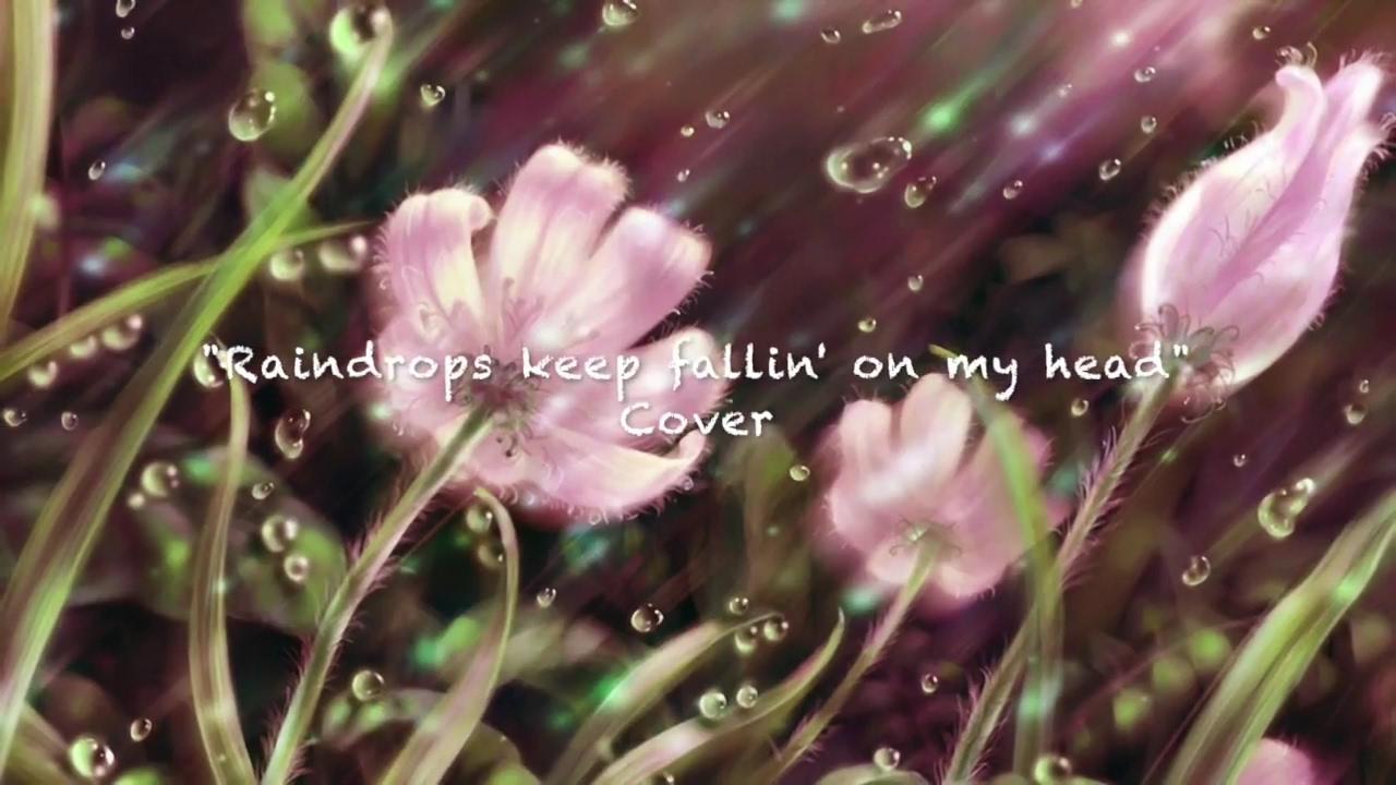 Rain drops are falling on my head lyrics