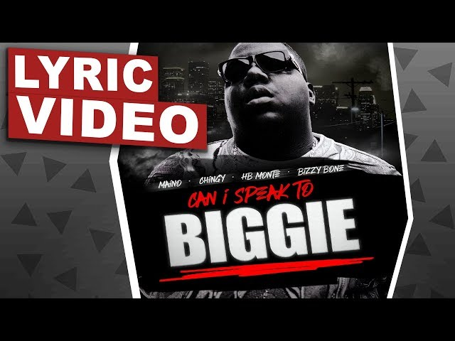 CAN I SPEAK TO BIGGIE TRIBUTE (LYRIC VIDEO) ft: Maino, Chingy, HB Monte & Bizzy Bone