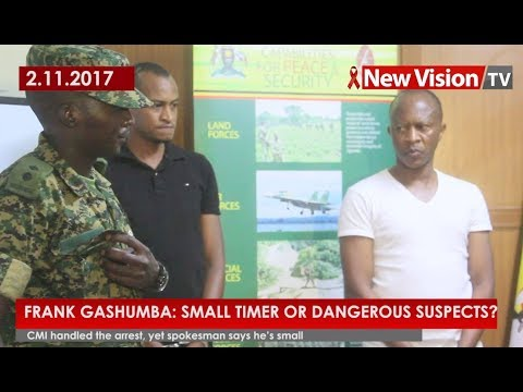 Frank Gashumba, small timer or dangerous suspect?