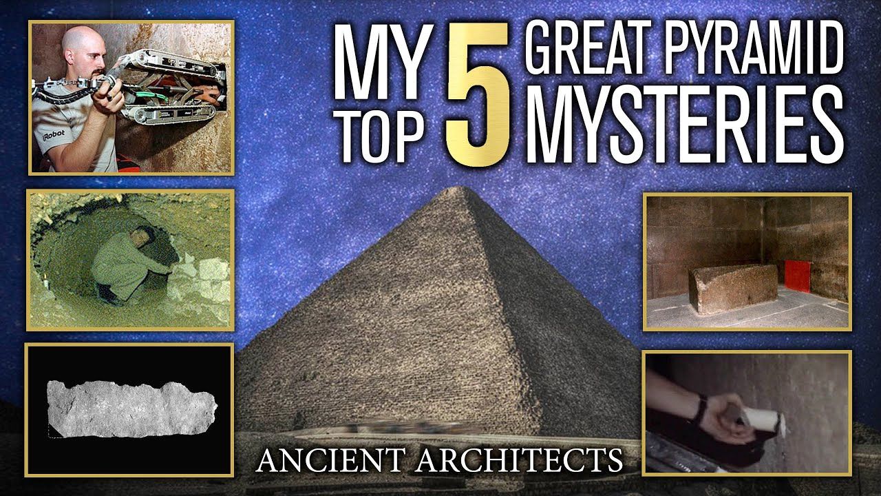 My TOP 5 Great Pyramid Mysteries that are STILL Unsolved | Ancient Architects
