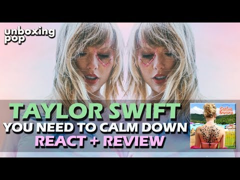 REACTION  TAYLOR SWIFT - YOU NEED TO CALM DOWN