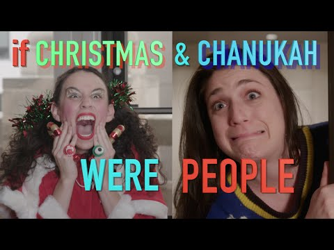 If Christmas & Chanukah Were People