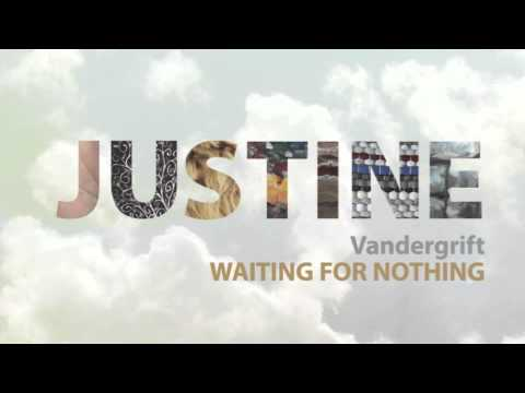 Justine Vandergrift - Waiting for Nothing