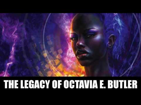 The Legacy of Octavia E. Butler