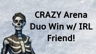 Arena Duo Win with IRL Friend!!! - Fortnite Battle Royale