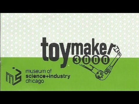 Toymaker 3000 at the Museum of Science and Industry Chicago