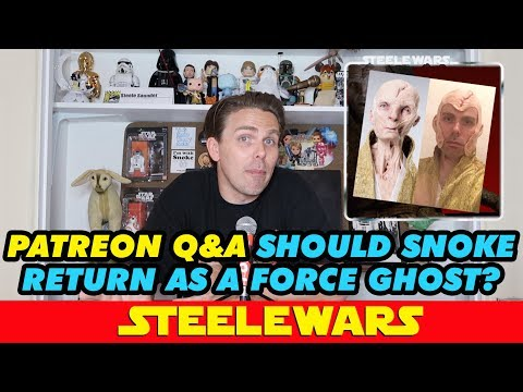 Should there be a Force ghost Snoke? - Steele Wars Patreon Q&A Ep039