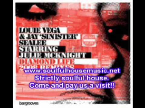 Louie Vega & Jay Sealee Featuring Julie Mcknight Diamond Life (Dance Ritual Mix)