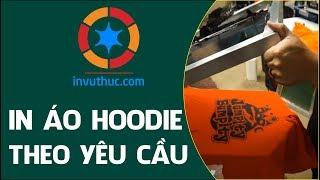 In Áo Hoodie Theo Yêu Cầu | Đặt Làm Áo Lớp Hoodie | Xưởng In Áo Hoodie Tại Hưng Yên | In Vũ Thức