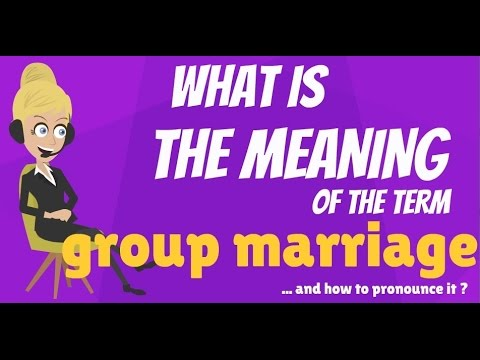 What is GROUP MARRIAGE? What does GROUP MARRIAGE mean? GROUP MARRIAGE meaning & explanation