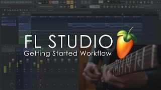 FL STUDIO | Getting Started Workflow Lofi Hip hop Beat