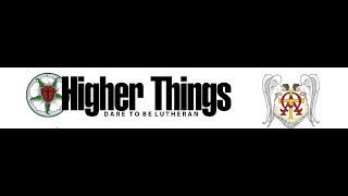 Higher Things - Days 4, 5, & 6