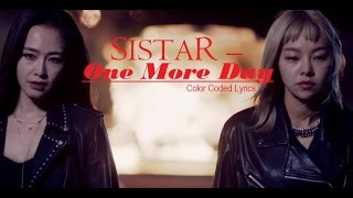 SISTAR - ONE MORE DAY (FEAT. Giorgio Moroder) Color Coded Lyrics