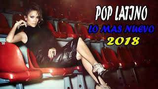 Pop Latino 2018- LATIN POP TOP Hits 2018 Best Latin Pop Songs 2018-Las Mejores Canciones Del 2018