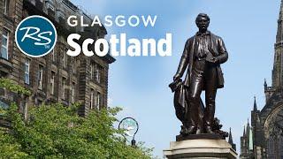 Glasgow, Scotland: Glasgow's Restoration - Rick Steves' Europe Travel Guide - Travel Bite