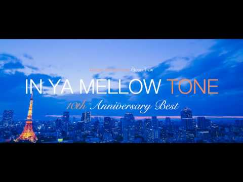 IN YA MELLOW TONE GOON TRAX 10th Anniversary BEST teaser