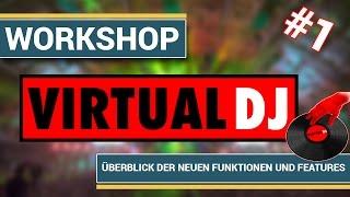 [Virtual DJ] Virtual DJ 7 Pro - Part1: Überblick der neuen Funktion und Features