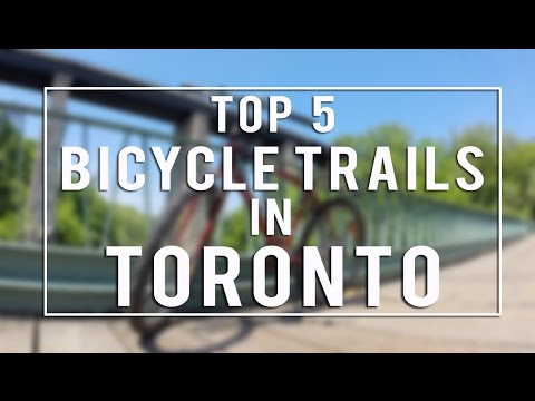 Top 5 Bicycle Trails in Toronto
