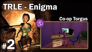"""[TRLE] ENIGMA - Co-Op Torgus [2/2] - """"Szklany labirynt i uciekająca winda"""""""