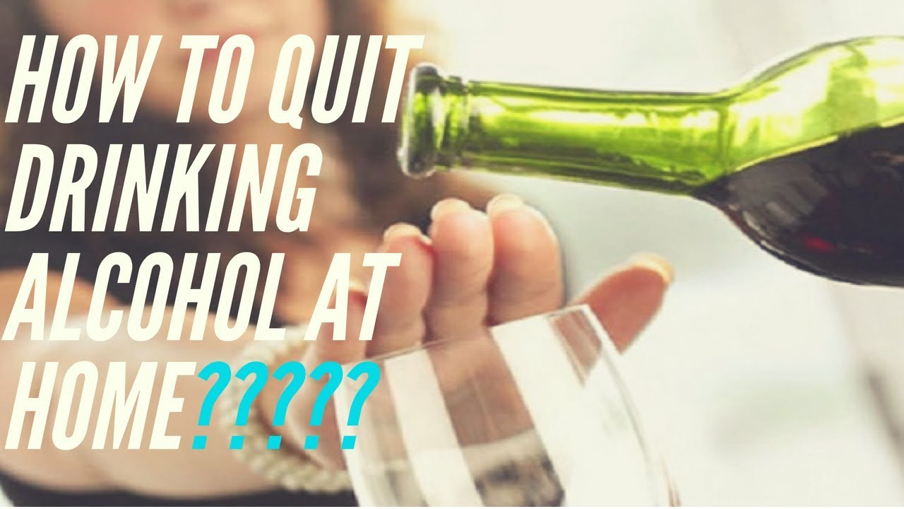 How to stop drinking at home by yourself 12