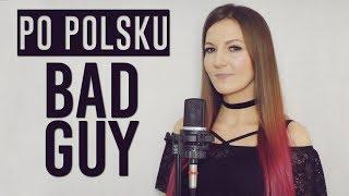 BAD GUY - Billie Eilish POLSKA WERSJA | PO POLSKU | POLISH VERSION by Kasia Staszewska