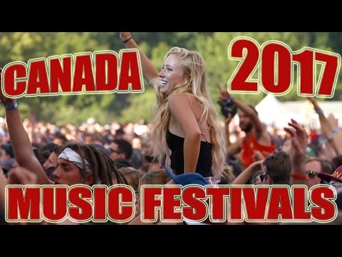 Music Festivals in Canada for 2017