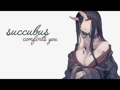 Succubus Comforts You~ [ASMR] [Voice Acting]