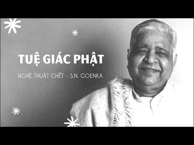 Nghệ thuật chết - Tuệ giác Phật - S.N. Goenka