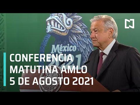 AMLO Conferencia Hoy / 5 de Agosto 2021
