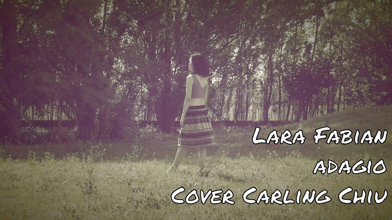 Lara Fabian - Adagio Cover by Carling Chiu Testo Traduzione Inglese cinese  - YouTube