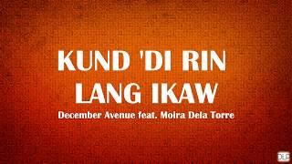 KUNG DI RIN LANG IKAW - December Avenue feat. Moira Dela Torre (Lyrics)