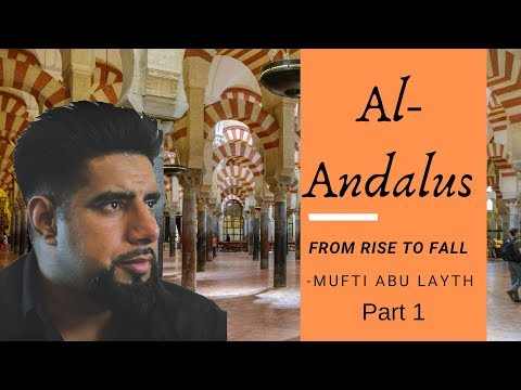 Al-Andalus: From Rise to Fall Part 1