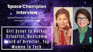 Sylvia Acevedo: Girl Scout to Rocket Scientist, Qualcomm Board of Director, and Top Women in Tech