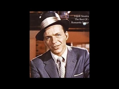 Frank Sinatra - The Best Of Romantic Songs (Greatest Classics Tracks) [2 Hours Fantastic Pop Music]