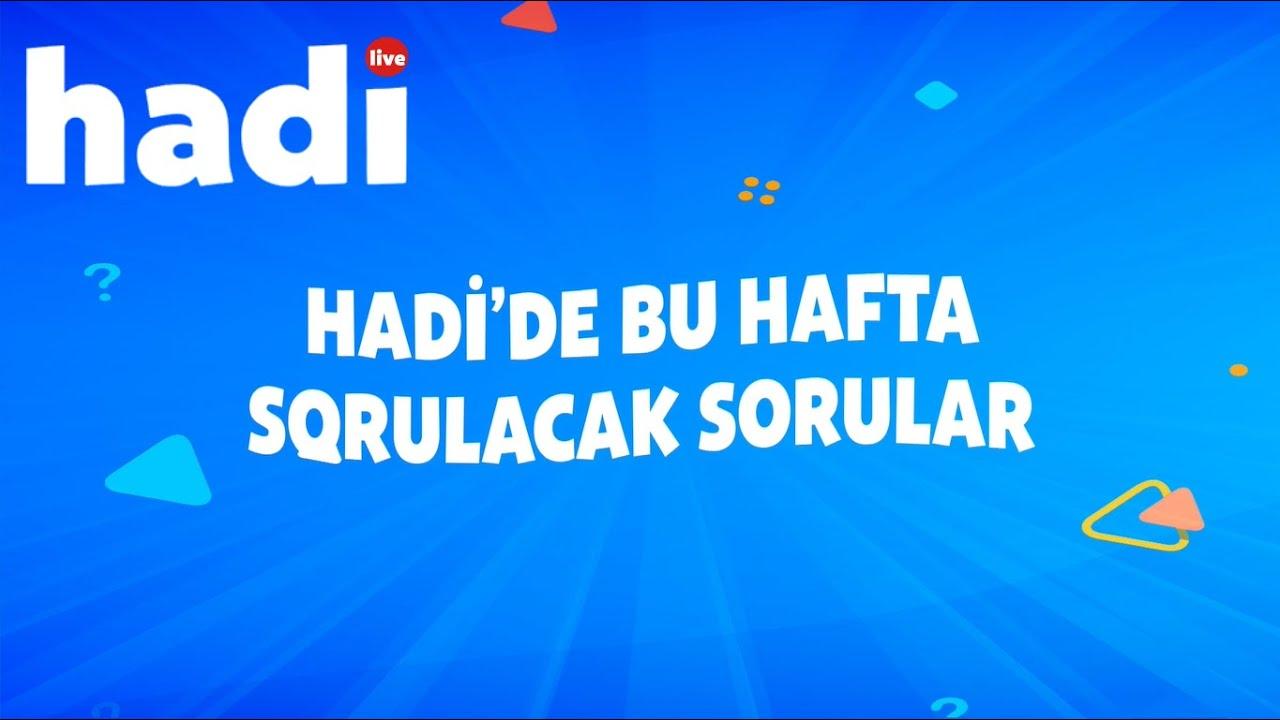 02 - 08 MART HAFTASI HADİ'DE SORULACAK SORULAR BU VİDEO'DA GİZLİ.