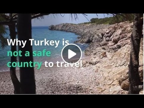 Why Turkey is not a safe country to travel