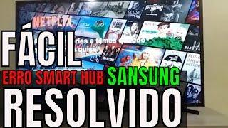 Resolva fácil erro smart hub TV sansung - Aplicativo ainda não está pronto tente mais tarde