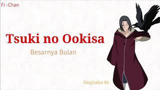 Tsuki no Ookisa - Nogizaka46 | Naruto Shippuden OP 14 Full Song [ Lirik Terjemahan Indonesia ]