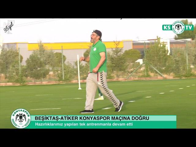Atiker Konyaspor'umuzda Beşiktaş maçı hazırlıkları sürüyor