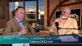 Brian T. Carroll, Candidate for Congress, CA 22, on Mike & Athena