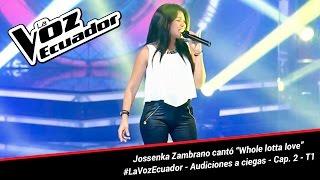 """Jossenka Zambrano cantó """"Whole lotta love"""" - La Voz Ecuador - Audiciones a ciegas - Cap. 2 - T1"""