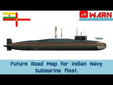 Future Road Map for Indian Navy Submarine fleet.